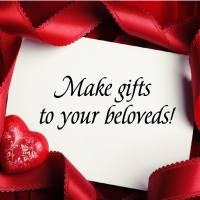 Make gifts  to your beloveds!